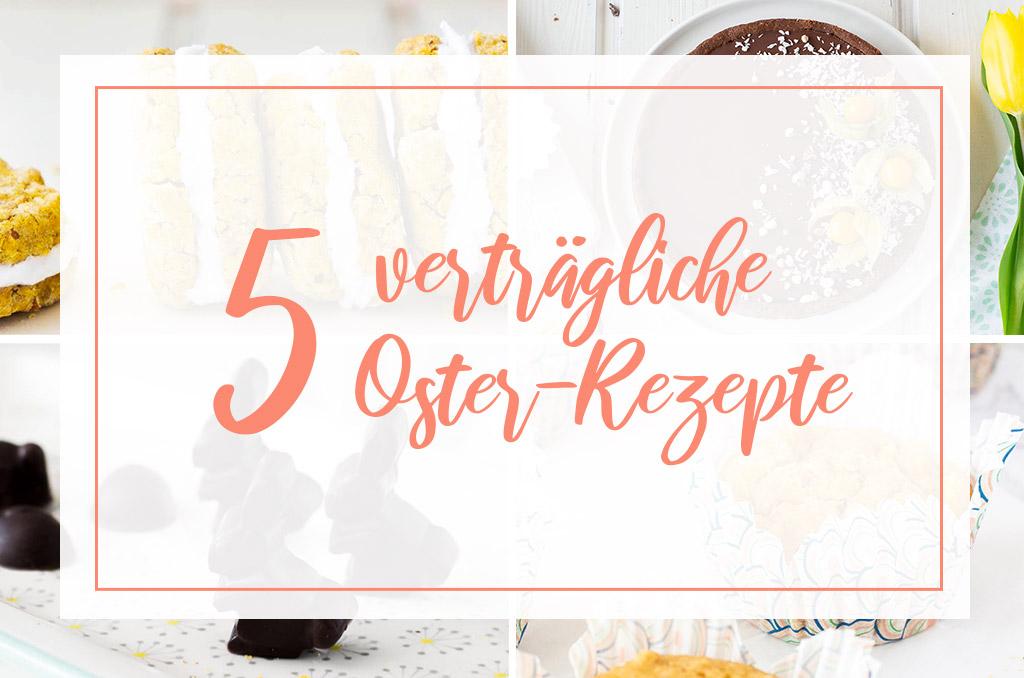 5 verträgliche Oster Rezepte bei Reizdarm und Nahrungsmittelunverträglichkeiten