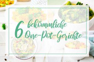 6 bekömmliche One-Pot-Gerichte für Reizdarm und Nahrungsmittelunverträglichkeiten