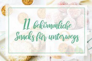 11 bekömmliche Snacks für unterwegs – besser als vom Bäcker